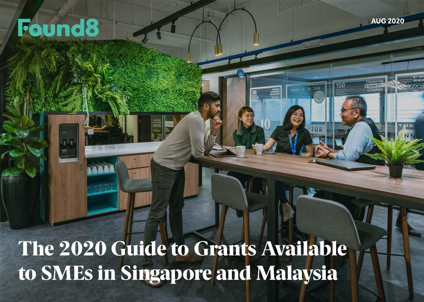 The 2020 Guide to Grants Available to SMEs in Singapore and Malaysia by Found8