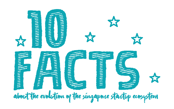 10 Facts about the Evolution of the Startup Ecosystem in Singapore